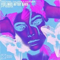 Michael Calfan & HARBER feat. NISHA - Feelings After Dark