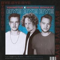 Younotus & Michael Schulte - Bye Bye Bye