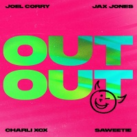 Joel Corry & Jax Jones feat. Charli XCX & Saweetie - OUT OUT